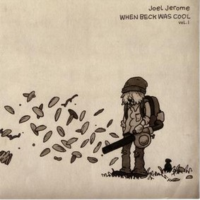 Joel Jerome - When Beck Was Cool