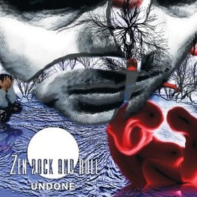 Zen Rock and Roll - Undone
