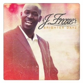 J. Fraze - Brighter Dayz