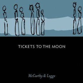 McCarthy & Legge - Tickets To the Moon