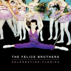 The Felice Brothers - Celebration, Florida