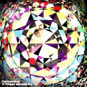 Cardopusher - Yr Fifteen Minutes Are Up