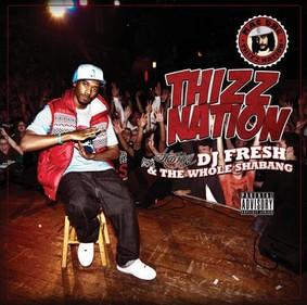 DJ Fresh and the Whole Shabang - Thizz Nation