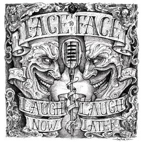 Face to Face - Laugh Now...Laugh Later