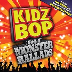 Kidz Bop Kids - Kidz Bop Sings Monster Ballads