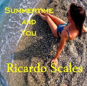 Ricardo Scales - Summertime and You
