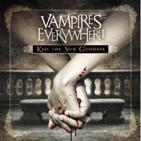 Vampires Everywhere - Kiss the Sun Goodbye