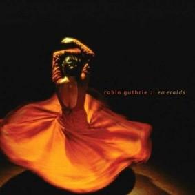 Robin Guthrie - Emeralds