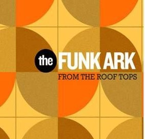 The Funk Ark - From the Roof Tops