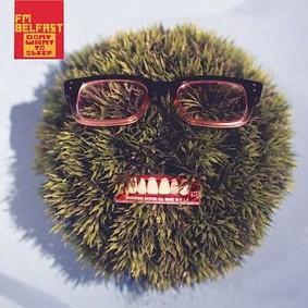 FM Belfast - Don't Want To Sleep