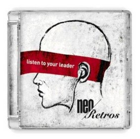 Neo Retros - Listen To Your Leader