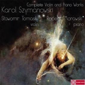 Robert Morawski, Sławomir Tomasik - Szymanowski: Wszystkie dzieła na skrzypce i fortepian