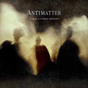 Antimatter - Fear Of A Unique Identity