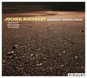 Jochen Rueckert - Somewhere Meeting Nobody
