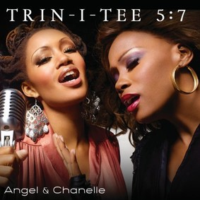 Trin-i-tee 5:7 - Angel and Chanelle