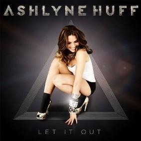 Ashlyne Huff - Let It Out