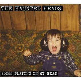 Haunted Heads - Songs Playing In My Head