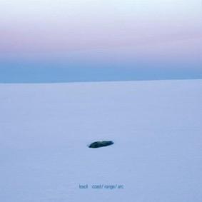 Loscil - Coast/Range/Arc