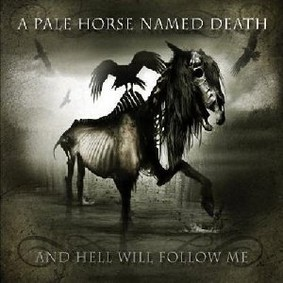 A Pale Horse Named Death - And Hell Will Follow Me