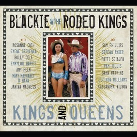 Blackie And The Rodeo Kings - Kings and Queens