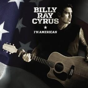 Billy Ray Cyrus - I'm American