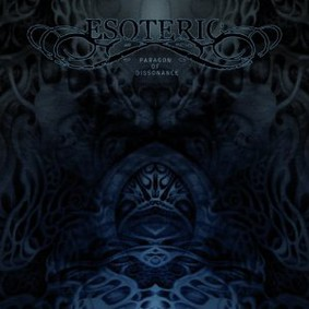 Esoteric - Paragon Of Dissonance