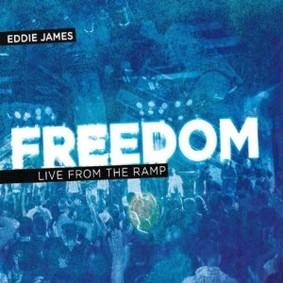 Eddie James - Freedom: Live from the Ramp