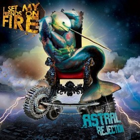 I Set My Friends on Fire - Astral Rejection
