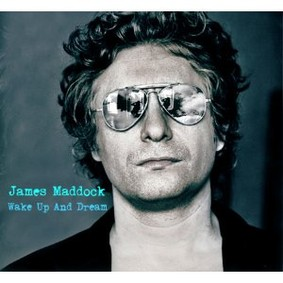 James Maddock - Wake Up and Dream