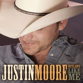Justin Moore - Outlaws Like Me