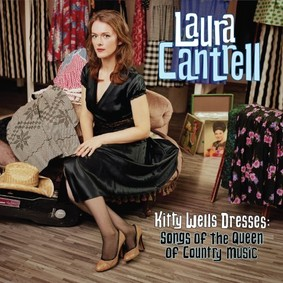 Laura Cantrell - Kitty Wells Dresses: Songs of the Queen of Country Music