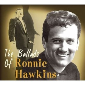 Ronnie Hawkins - The Ballads of Ronnie Hawkins