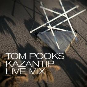 Tom Pooks - Kazantip Live Mix