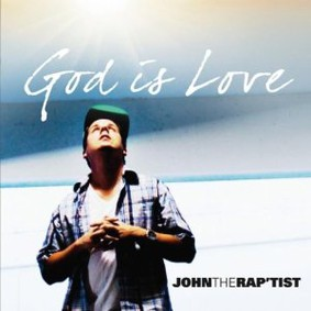 John the Rap'tist - God Is Love