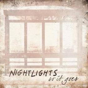 Nightlights - So It Goes