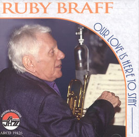 Ruby Braff - Our Love Is Here To Stay