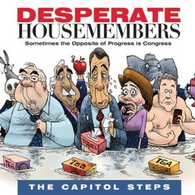 Capitol Steps - Desperate Housemembers