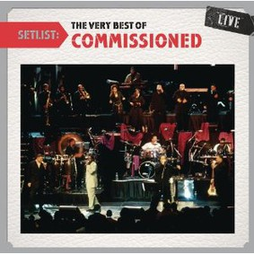 Commissioned - Setlist: The Very Best of Commissioned Live