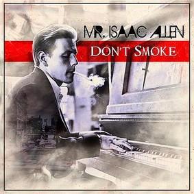 Mr. Isaac Allen - Don't Smoke