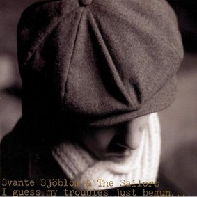 Svante Sjöblom - I Guess My Troubles Have Just Begun...