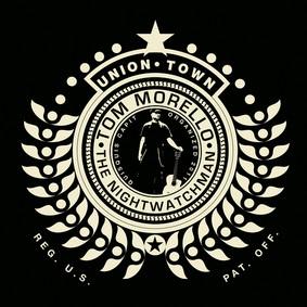 Tom Morello - Union Town