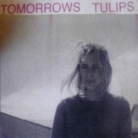 Tomorrows Tulips - Eternally Teenage
