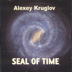 Alexey Kruglov - Seal of Time