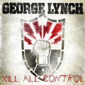 George Lynch - Kill All Control