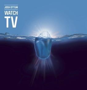 Josh Ottum - Watch TV