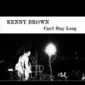 Kenny Brown - Can't Stay Long