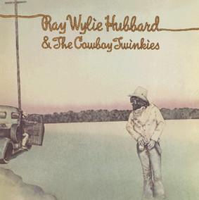 Ray Wylie Hubbard - Ray Wylie Hubbard and the Cowboy Twinkies
