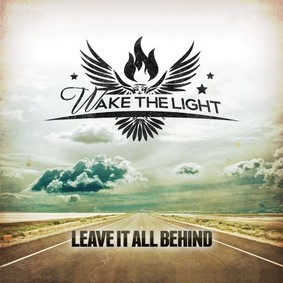 Wake The Light - Leave It All Behind