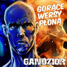 Gandzior - Gorące wersy płoną