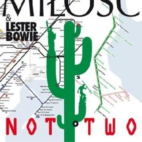 Lester Bowie, Miłość - Not Two